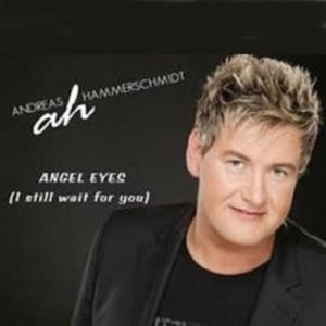 ANDREAS HAMMERSCHMIDT Angel Eyes (I Still Wait For You) …